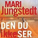 Den du ikke ser [This You Do Not See] | Mari Jungstedt