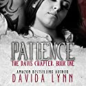 Patience: The Davis Chapter Book 1 Audiobook by Davida Lynn Narrated by Alexandra Shawnee