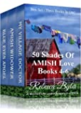 50 Shades Of Amish Love, Box Set, Books 4-6 (Amish Romance): (Three Books in One Box Set)