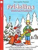 Fridolins Weihnachtsalbum: Leichte Weihnachtslieder für 1 oder 2 Gitarren
