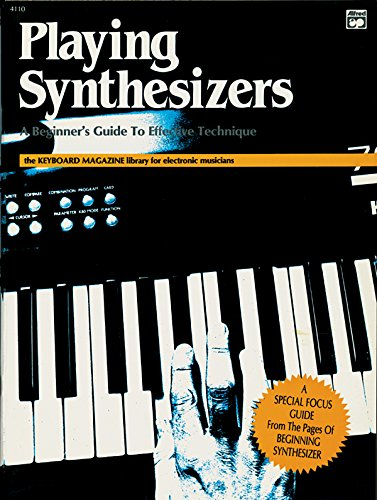 Playing Synthesizer: A Beginners Guide (Keyboard Magazine Library For Electronic Musicians)