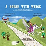 A Horse With Wings: and other songs for children sung by characters from Shakespeare with CD