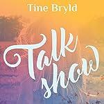 Talkshow   Tine Bryld