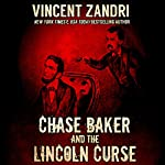 Chase Baker and the Lincoln Curse: A Chase Baker Thriller, Book 4 | Vincent Zandri