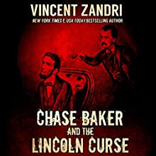 Chase Baker and the Lincoln Curse: A Chase Baker Thriller, Book 4 Audiobook by Vincent Zandri Narrated by Andrew B. Wehrlen