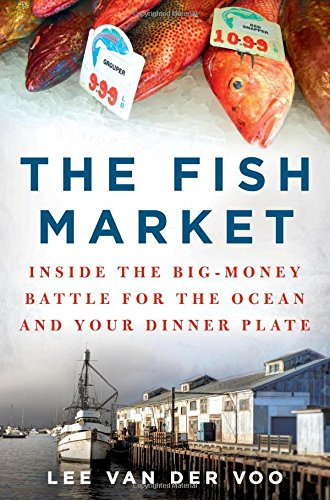 The Fish Market: Inside the Big-Money Battle for the Ocean and Your Dinner Plate (Restaurant Vans compare prices)