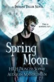 Spring Moon (Indiana Teller) (Entangled Teen)