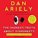 The Honest Truth About Dishonesty: How We Lie to Everyone - Especially Ourselves (       UNABRIDGED) by Dan Ariely Narrated by Simon Jones