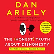 The Honest Truth About Dishonesty: How We Lie to Everyone - Especially Ourselves | [Dan Ariely]