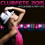 Clubfete 2015 - 44 Club Dance & Party...