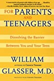 For Parents and Teenagers: Dissolving the Barrier Between You and Your Teen (0060007990) by Glasser, William