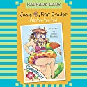 Junie B., First Grader: Aloha-ha-ha! Audiobook by Barbara Park Narrated by Lana Quintal