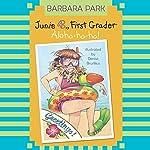 Junie B., First Grader: Aloha-ha-ha! | Barbara Park