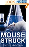 MouseStruck: An Animal Rights Activist, an Ex-vivisector,True Story (Memories and biographies)