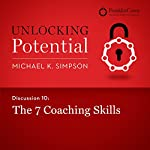Discussion 10: The 7 Coaching Skills | Michael K. Simpson, FranklinCovey