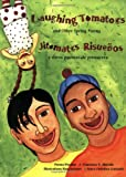 Laughing Tomatoes: And Other Spring Poems / Jitomates Risuenos: Y Otros Poemas de Primavera (The Magical Cycle of the Seasons Series)