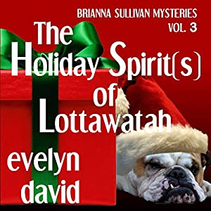 The Holiday Spirit(s) of Lottawatah Audiobook
