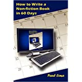 How to Write a Non-fiction Book in 60 Daysby Paul Lima