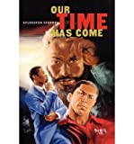 img - for [ [ [ Our Time Has Come [ OUR TIME HAS COME ] By Stephens, Sylvester ( Author )Oct-01-2004 Paperback book / textbook / text book