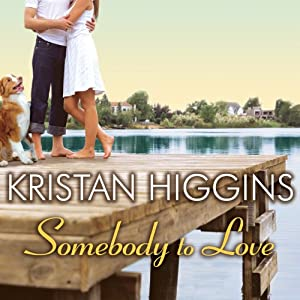 Somebody to Love | [Kristan Higgins]