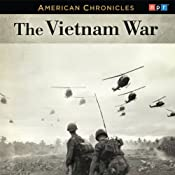 NPR American Chronicles: The Vietnam War | [Audie Cornish]