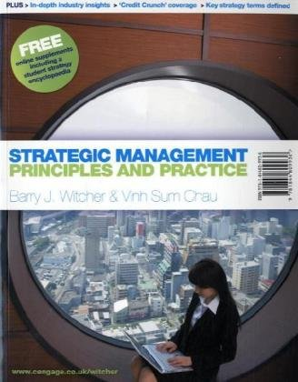 Strategic Management: Principles and Practice, by Barry J. Witcher, Vinh Sum Chau