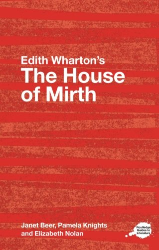 House Of Mirth (Routledge Guides to Literature)