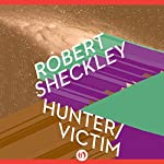 Hunter/Victim: Victim, Book 3 | Robert Sheckley