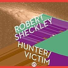 Hunter/Victim: Victim, Book 3 (       UNABRIDGED) by Robert Sheckley Narrated by Mark Boyett