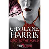 Dead To The World: A True Blood Novelby Charlaine Harris