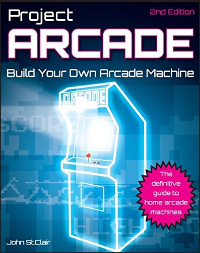 Project Arcade: Build Your Own Arcade Machine (Wiley Red Books)