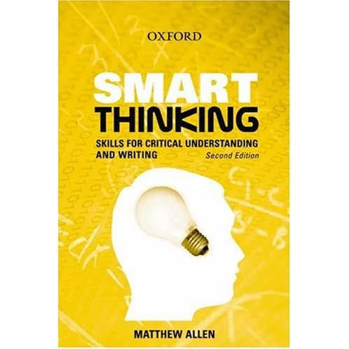 oxford smart thinking - skills for critical understanding and writing Smart thinking skills for critical understanding and writing - let specialists do their work: receive the required essay here and expect for the best score use from our cheap custom research paper writing service and get the most from unbelievable quality give your assignments to the most talented writers.