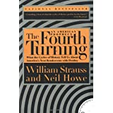 The Fourth Turning: An American Prophecy - What the Cycles of History Tell Us About America's Next Rendezvous with Destiny ~ William Strauss