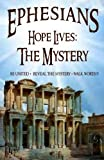 img - for Ephesians: Hope Lives: The Mystery book / textbook / text book