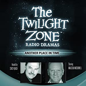 Another Place in Time: The Twilight Zone Radio Dramas | [Steve Nubie]