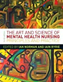 img - for The Art and Science of Mental Health Nursing: A Textbook of Principles and Practice by Norman, Ian J., Ryrie, Iain (2013) Paperback book / textbook / text book