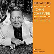 Preface DA (       UNABRIDGED) by John Cheever Narrated by Meryl Streep, Ben Cheever, Peter Gallagher