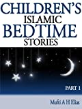 Children's Islamic Bedtime Stories 1