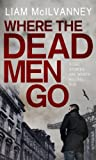 img - for Where the Dead Men Go (Conway Trilogy 2) book / textbook / text book