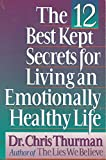 The 12 Best Kept Secrets for Living an Emotionally Healthy Life (0840734662) by Thurman, Chris