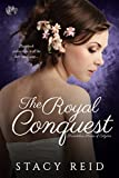 The Royal Conquest (Scandalous House of Calydon)