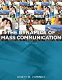 Dynamics of Mass Communication: Media in Transition 12th (twelfth) Edition by Dominick, Joseph published by McGraw-Hill Humanities/Social Sciences/Languages (2012)