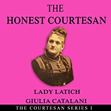 The Honest Courtesan: The Courtesan, Book 1 (       UNABRIDGED) by Giulia Catalani Narrated by Genie Boss