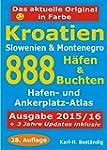Kroatien - 888 H�fen und Buchten: K�s...