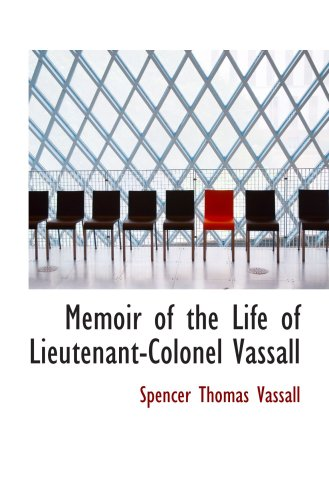 Memoir of the Life of Lieutenant-Colonel Vassall
