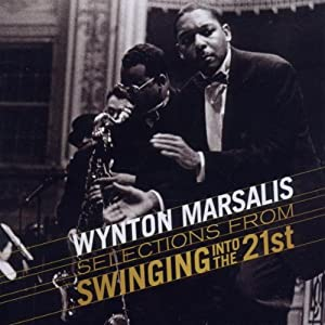 Wynton Marsalis - Swingin' Into The 21st Century - Selections cover