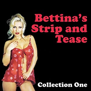 Bettina's Strip and Tease: Erotic Stories Collection One Audiobook