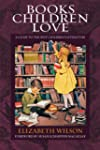 Books Children Love: A Guide to the B...