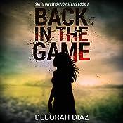 Back in the Game: Smith Investigation Series, Book 1 | Deborah Diaz