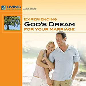 Experiencing God's Dream for Your Marriage Lecture